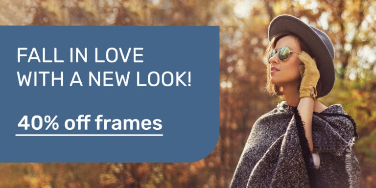September 2019 Special Offer | Fall In Love With A New Look | 40% Off Frames