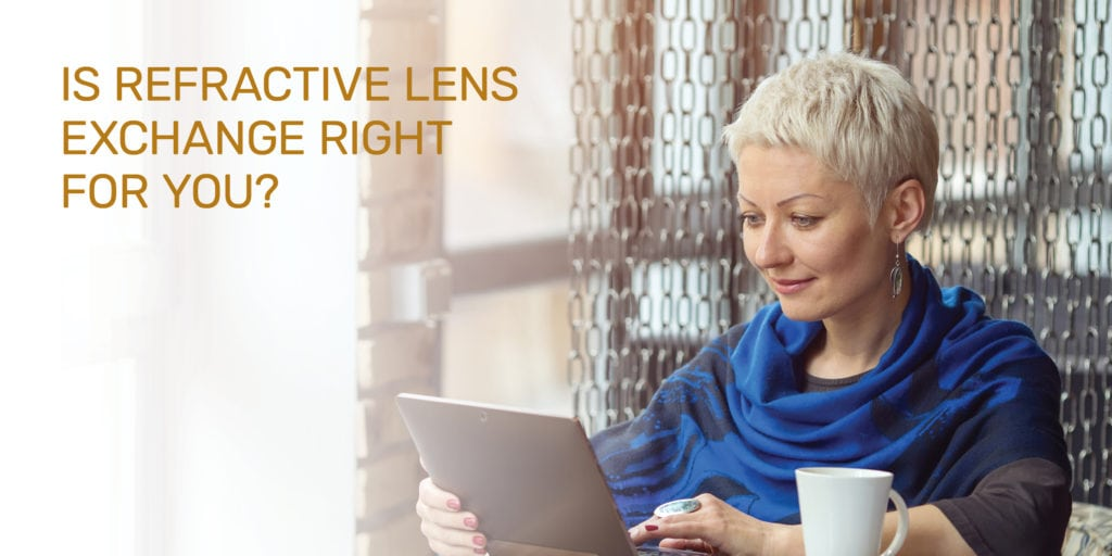 Is Refractive Lens Exchange Right For You?